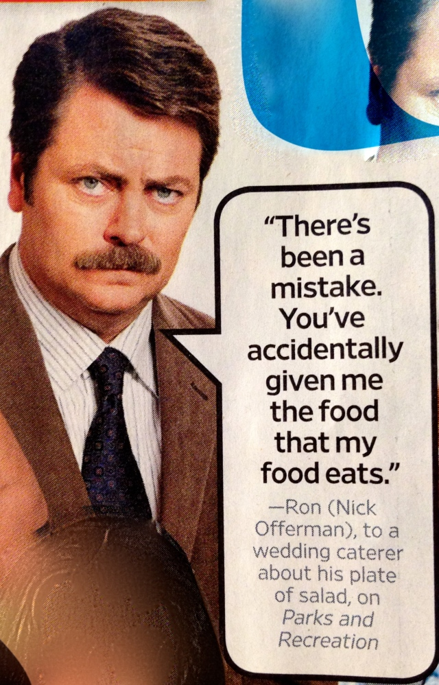 Ron is one of the best characters on TV- ever.
